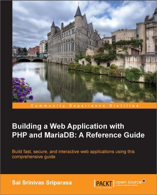 Building a Web Application with PHP and MariaDB: A Reference Guide. Sai Sriparasa