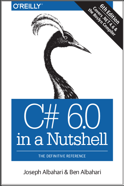 C# 6.0 in a Nutshell: The Definitive Reference. Joseph Albahari, Ben Albahari