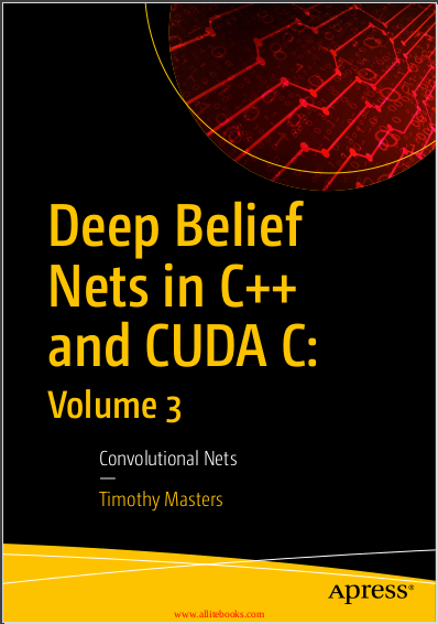 Deep Belief Nets in C++ and CUDA C: Volume 3. Timothy Masters