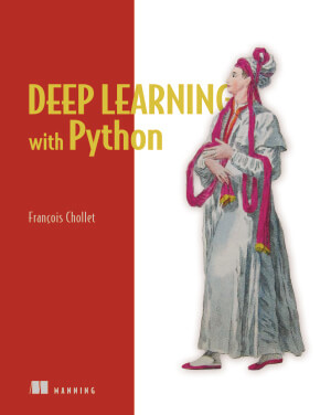 Deep Learning with Python. F. Chollet