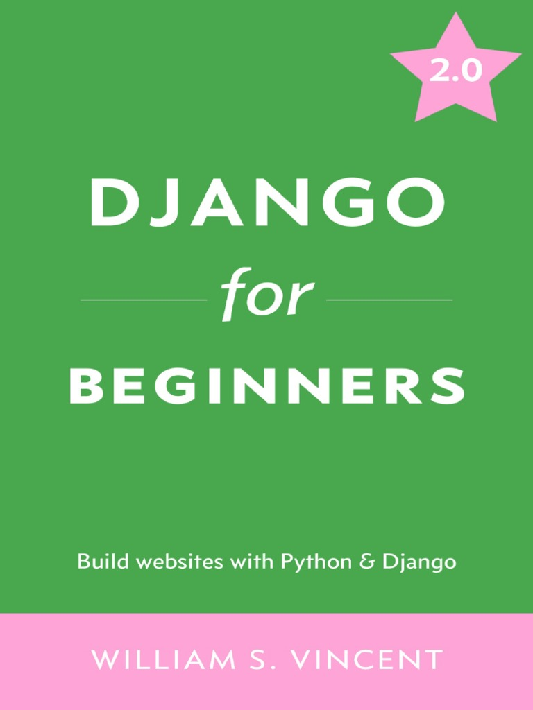 Django for Beginners. William S. Vincent