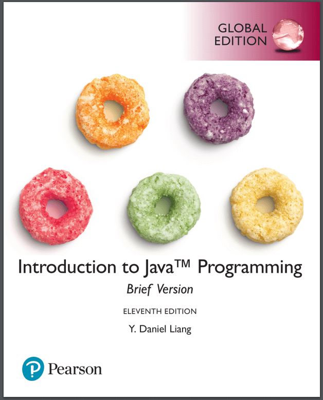 Introduction to Java Programming, Brief Version, 11th Ed. Y. D. Liang