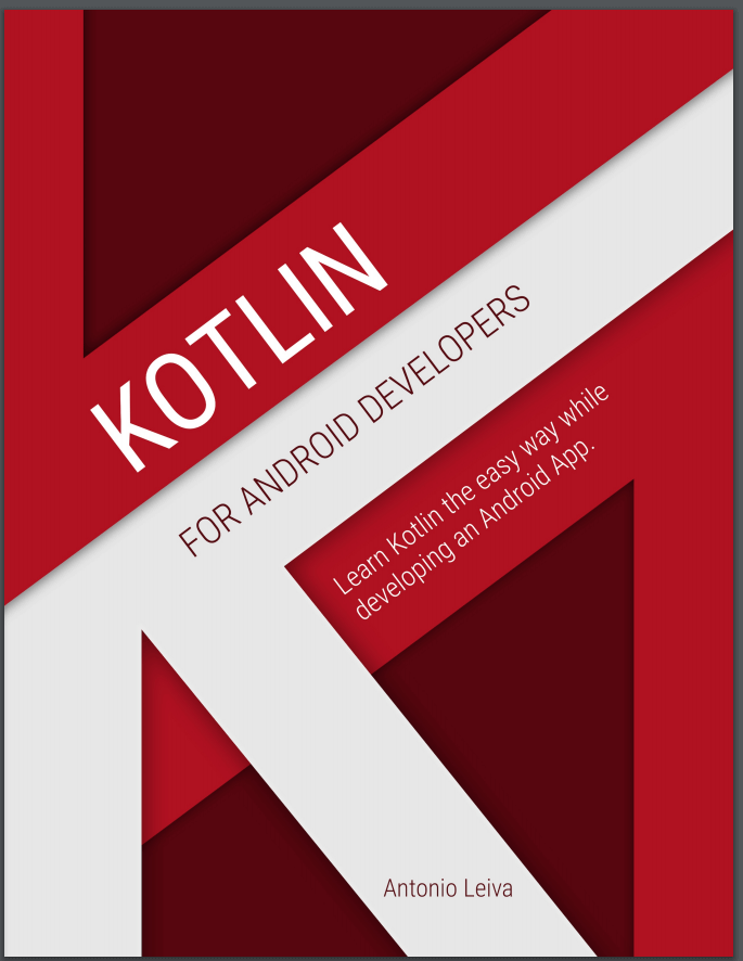Kotlin for Android Developers. A. Leiva (2017)