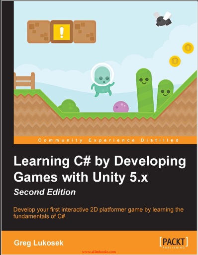Learning C# by Developing Games with Unity 5.x, 2nd Edition. Greg Lukosek