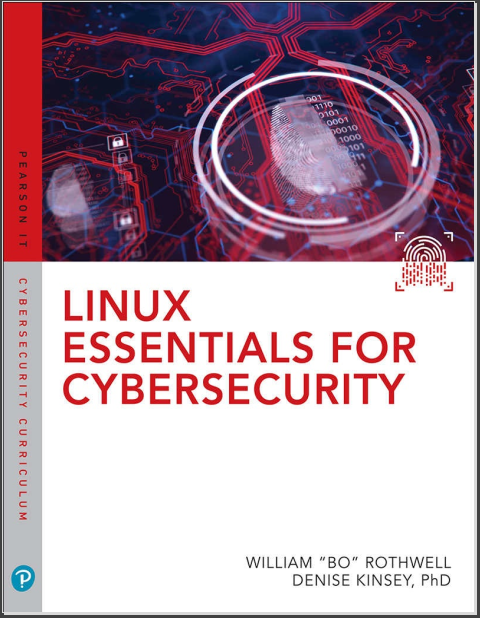 Linux Essentials for Cybersecurity.  William Rothwell, Denise Kinsey