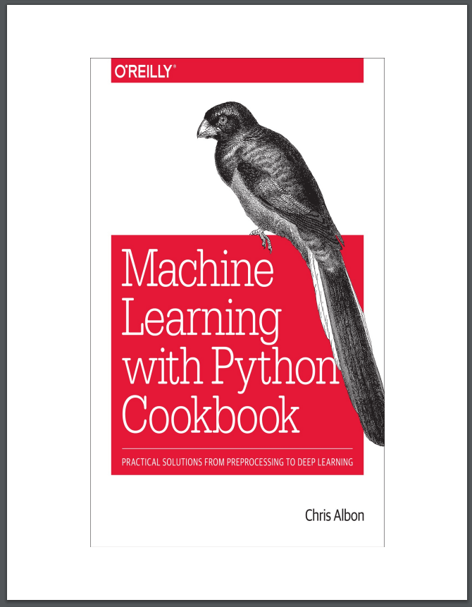 Machine Learning with Python Cookbook. C. Albon