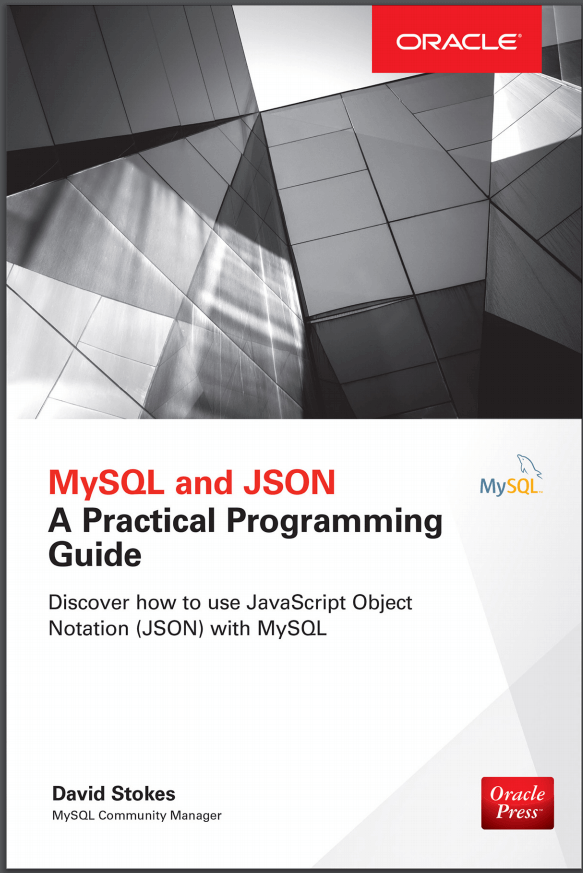 MySQL and JSON A Practical Programming Guide. D. Stokes (2018)
