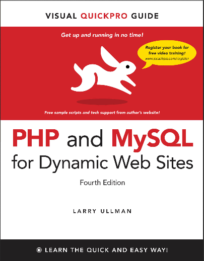 PHP and MySQL for Dynamic Web Sites: Visual QuickPro Guide. Larry Ullman