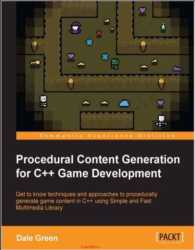 Procedural Content Generation for C++ Game Development. Dale Green