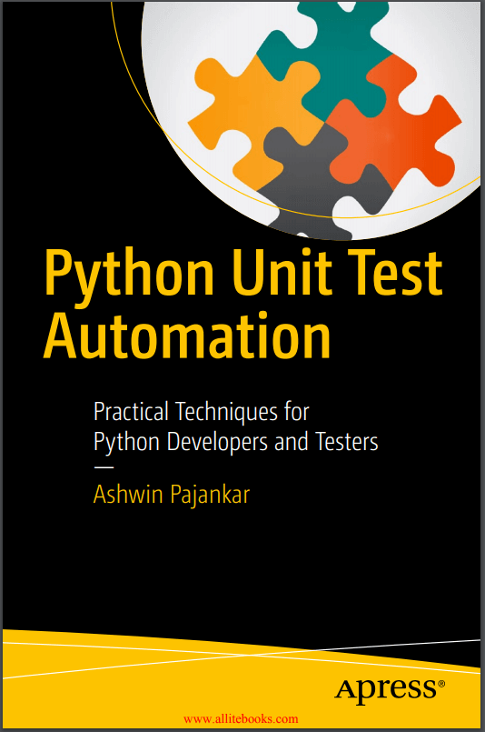 Python Unit Test Automation. A. Pajankar (2017)