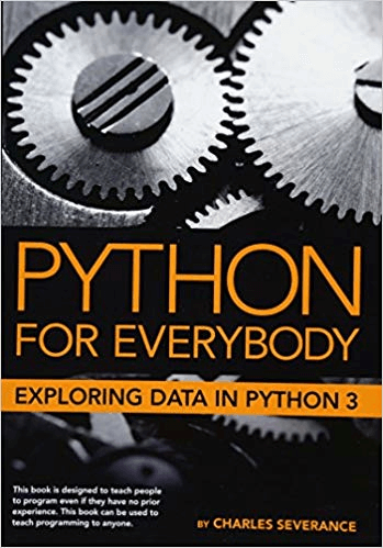 Python for Everybody: Exploring Data in Python 3. C. Severance