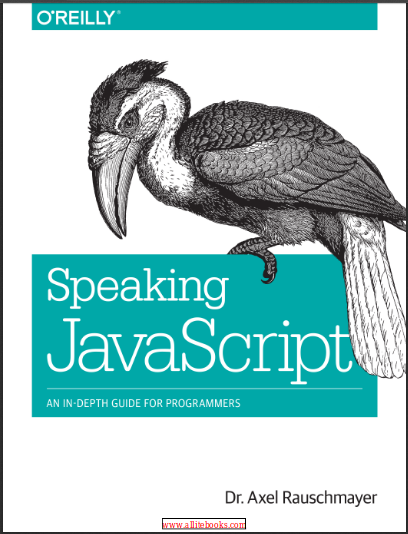 Speaking JavaScript: An In-Depth Guide for Programmers. Axel Rauschmayer