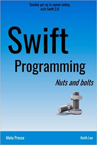 Swift Programming Nuts and Bolts. Keith Lee
