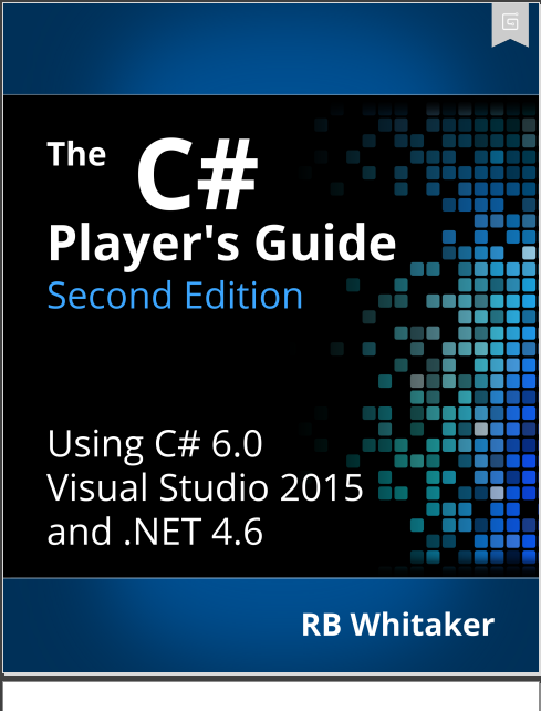 The C# Player's Guide, 2nd Edition. RB Whitaker