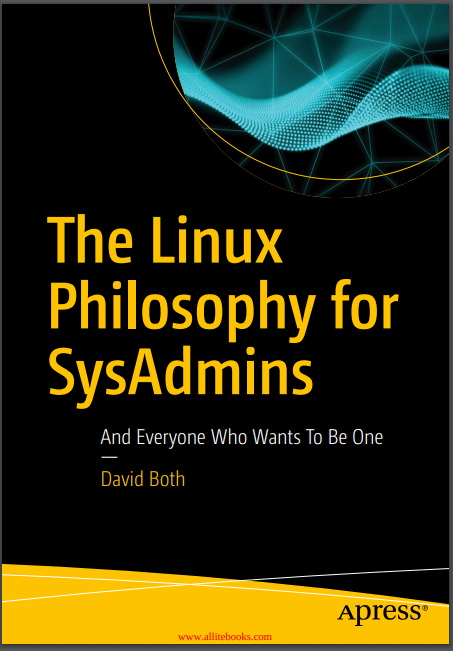 The Linux Philosophy for SysAdmins. D. Both